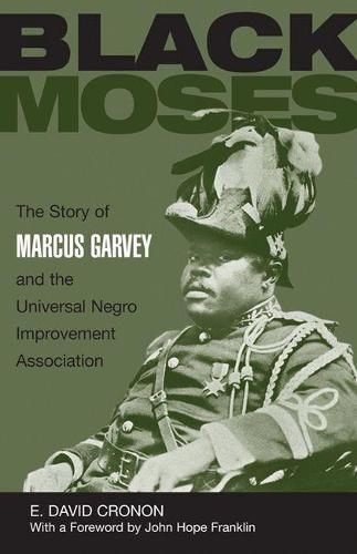 Black Moses: The Story of Marcus Garvey and the Universal Negro Improvement Association (Paperback)