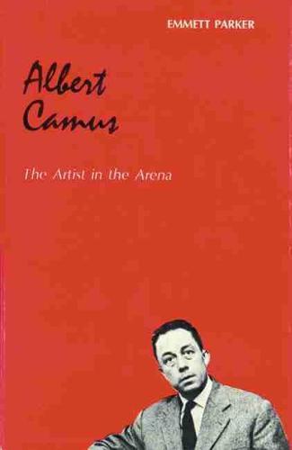 Albert Camus: The Artist in the Arena (Paperback)