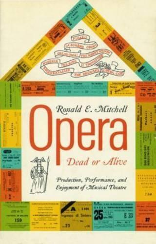 Opera Dead or Alive: Production, Performance and Enjoyment of Musical Theatre (Paperback)