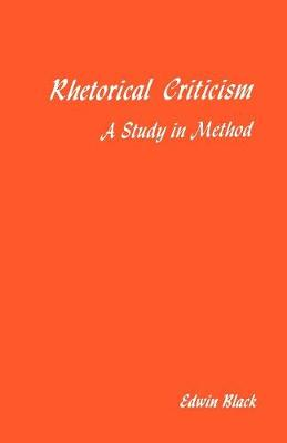 Rhetorical Criticism: A Study In Method (Paperback)