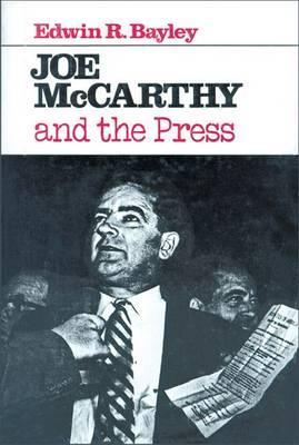 Joe McCarthy and the Press (Hardback)
