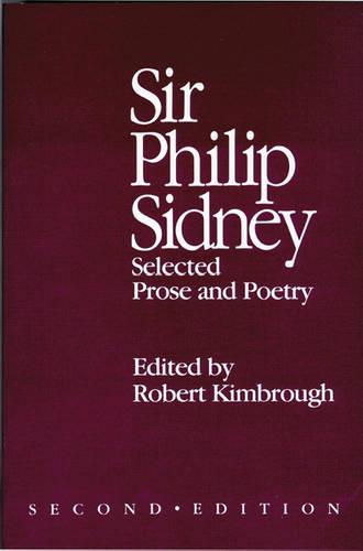 Sir Philip Sidney: Selected Prose and Poetry (Paperback)