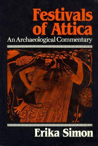 Festivals of Attica: An Archaeological Commentary (Paperback)