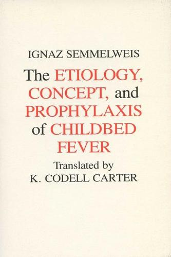 Aetiology, Concept and Prophylaxis of Childbed Fever (Paperback)
