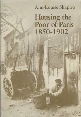 Housing the Poor of Paris, 1850-1902 (Hardback)