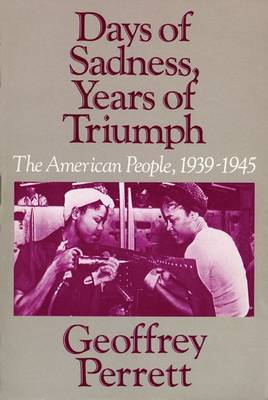 Days of Sadness, Years of Triumph: The American People, 1939-1945 (Paperback)