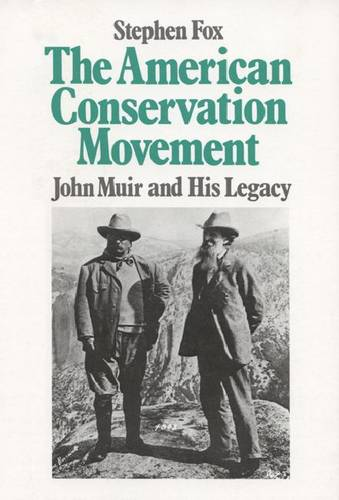 The American Conservation Movement: John Muir and His Legacy (Paperback)