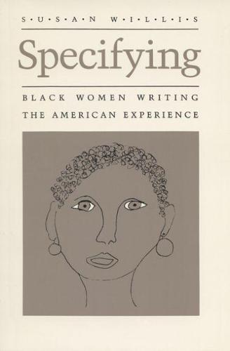 Specifying: Black Women Writing the American Experience (Paperback)