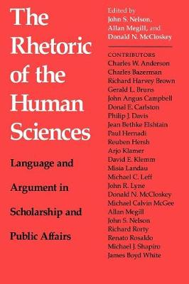 The Rhetoric of the Human Sciences: Language and Argument in Scholarship and Public Affairs (Paperback)