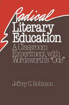 """Radical Literary Education: Classroom Experiment with Wordsworth's """"""""Ode (Paperback)"""