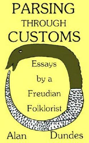 Parsing Through Customs: Essays by a Freudian Folklorist (Paperback)