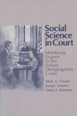 Social Science in Court: Mobilizing Experts in the School Desegregation Cases (Paperback)