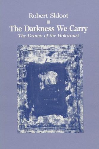 The Darkness We Carry: Drama of the Holocaust (Paperback)