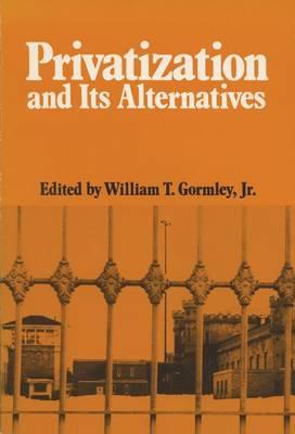 Privatization and Its Alternatives (Paperback)