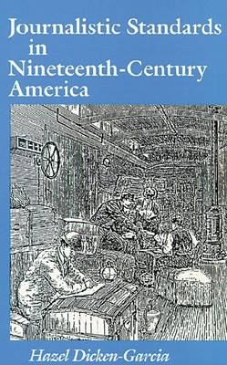 Journalistic Standards in Nineteenth Century America (Paperback)