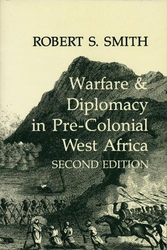 War and Diplomacy in Pre-Colonial West Africa (Paperback)