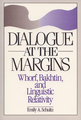 Dialogue at the Margins: Whorf, Bakhtin and Linguistic Relativity (Paperback)