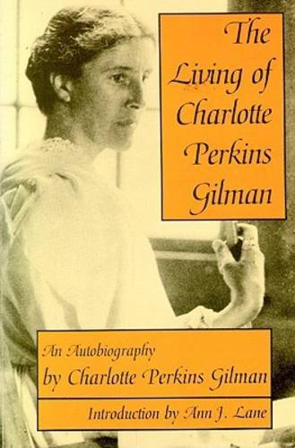 The Living of Charlotte Perkins Gilman: An Autobiography (Paperback)