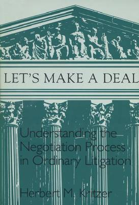 Let's Make a Deal: Understanding the Negotiation Process in Ordinary Litigation (Paperback)
