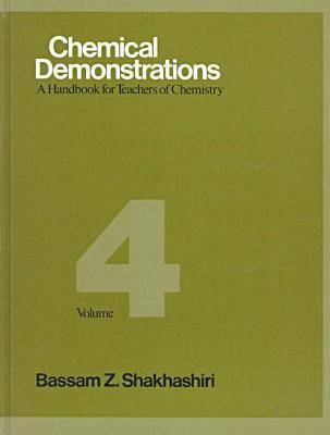 Chemical Demonstrations, Volume Four: A Handbook for Teachers of Chemistry (Hardback)