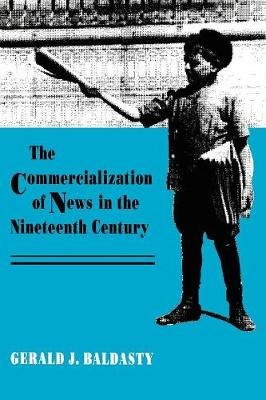 The Commercialization of News in the Nineteenth Century (Paperback)
