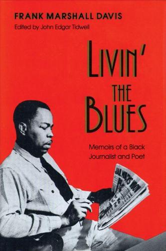 Livin' the Blues: Memoirs of a Black Journalist and Poet (Paperback)