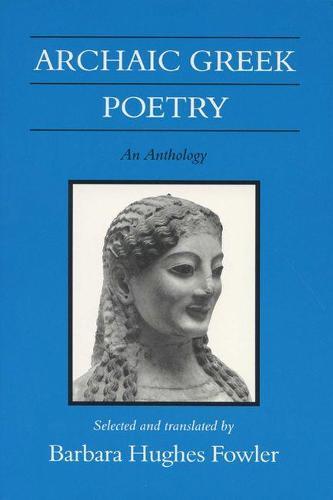 Archaic Greek Poetry - Wisconsin Studies in Classics (Paperback)