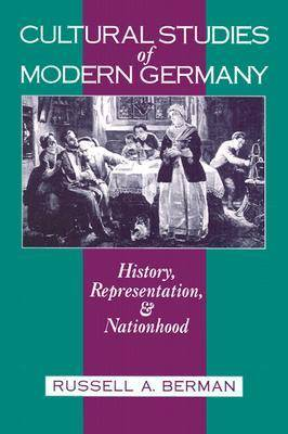 Cultural Studies of Modern Germany: History, Representation and Nationhood (Paperback)
