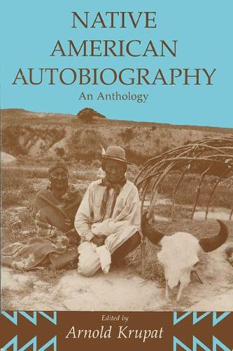 Native American Autobiography: An Anthology (Paperback)