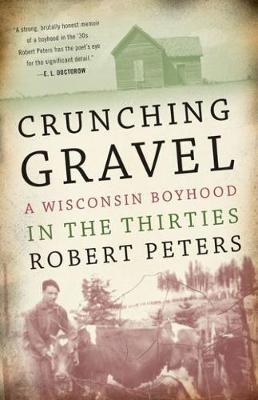 Crunching Gravel: A Wisconsin Boyhood in the Thirties (Paperback)