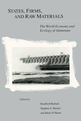 States, Firms and Raw Materials: World Economy and Ecology of Aluminium (Paperback)