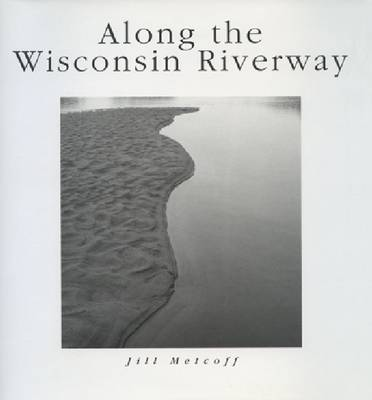 Along the Wisconsin Riverway - North Coast Book (Hardback)