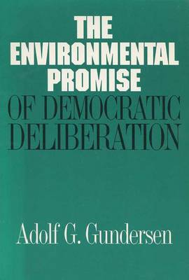 The Environmental Promise of Democratic Deliberation (Paperback)