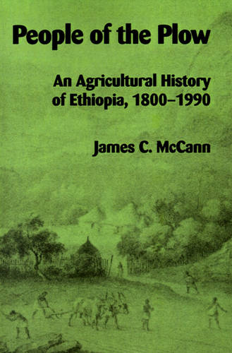 People of the Plow: Agricultural History of Ethiopia, 1800-1900 (Paperback)