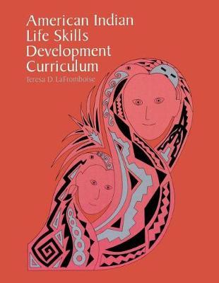 American Indian Life Skills Development Curriculum (Paperback)