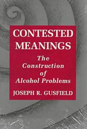 Contested Meanings: Construction of Alcohol Problems (Paperback)