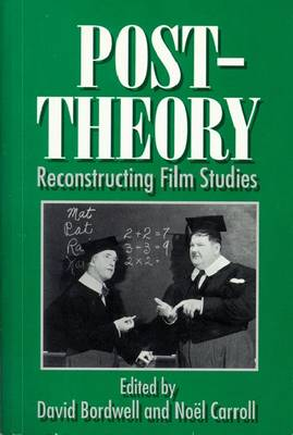 Post-theory: Reconstructing Film Studies - Wisconsin Studies in Film (Hardback)