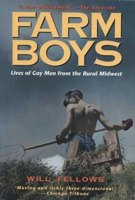 Farm Boys: Lives of Gay Men from the Rural Midwest (Paperback)