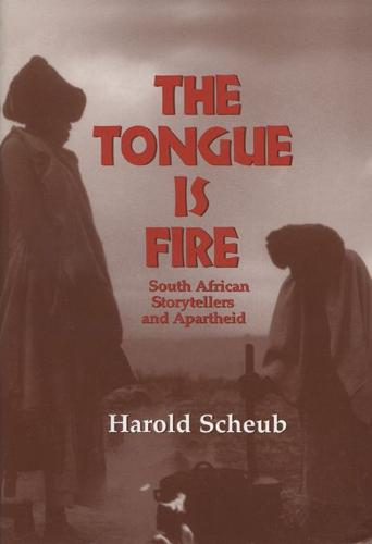 The Tongue is Fire: South African Storytellers and Apartheid (Paperback)