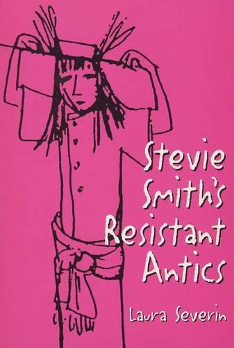 Stevie Smith's Resistant Antics (Paperback)