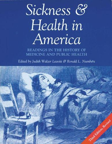 Sickness and Health in America: Readings in the History of Medicine and Public Health (Paperback)