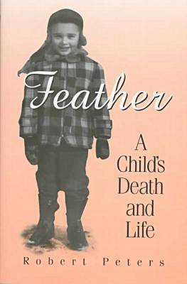 Feather: A Child's Death and Life (Hardback)