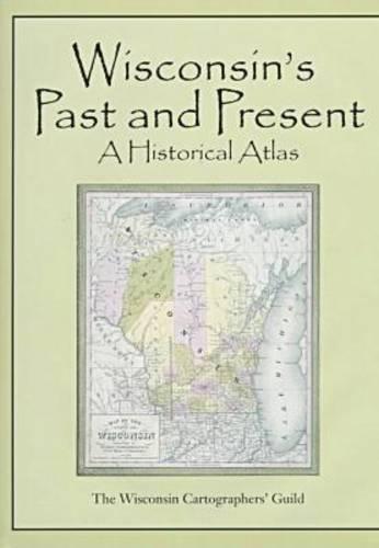 Historical Atlas of Wisconsin (Hardback)