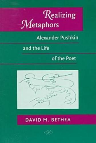 Realizing Metaphors: Alexander Pushkin and the Life of the Poet - Wisconsin Centre for Pushkin Studies (Paperback)