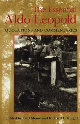 The Essential Aldo Leopold: Quotations and Commentaries (Paperback)