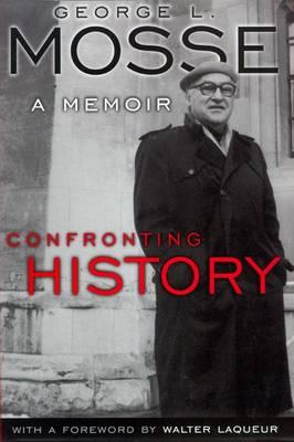 Confronting History: A Memoir (Hardback)