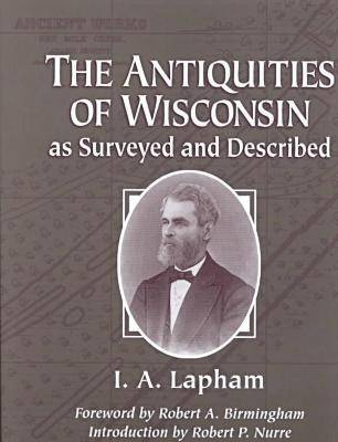 The Antiquities of Wisconsin (Hardback)