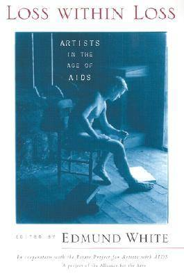 Loss within Loss: Artists in the Age of AIDS (Paperback)