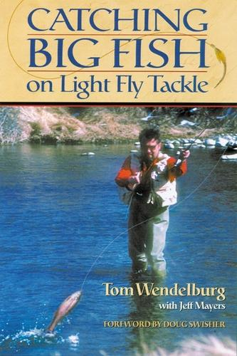 Catching Big Fish on Light Fly Tackle (Paperback)