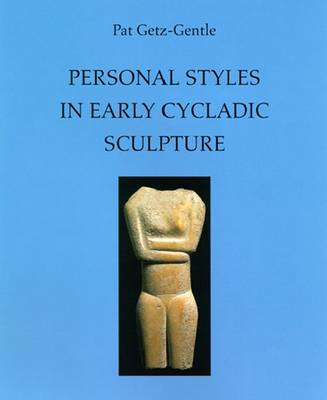 Personal Styles in Early Cycladic Sculpture - Wisconsin Studies in Classics (Hardback)